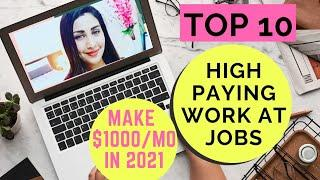 Top 10 HIGH PAYING Work From Home Jobs Online