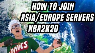 HOW TO JOIN ASIA AND EUROPE SERVERS IN NBA2K20!!!