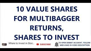 10 VALUE SHARES FOR MULTIBAGGER RETURNS, SHARES TO INVEST, SHARES TO BUY, LONG TERM INVESTMENTS