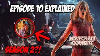 LOVECRAFT COUNTRY Episode 10! Finale BREAKDOWN Things YOU Missed! (Season 2 FORESHADOWING)
