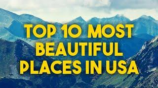 TOP 10 Most Beautiful Places In USA | American Love | Mix MoPo