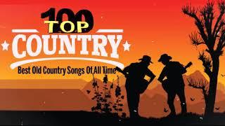 Top 100 Best Old Country Songs Of All Time - Best Classic Country Songs - Best Country Love Songs