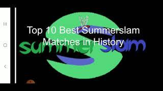 Top 10 best Summerslam matches of all time