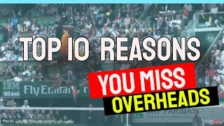 Tennis Lesson: Top 10 reasons you Miss Overheads