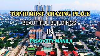 TOP 10 MOST AMAZING PLACE AND BEAUTIFUL BUILDINGS IN PASAY CITY MANILA