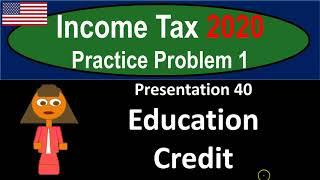 Practice Problem 1 #40 Education Credit 715 Income Tax 2020