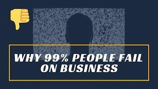 Lesson 004: Why 99% People Fail On Business | Top 10 Points To Take Note | WORST Beginner Mistakes