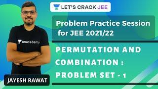 Permutation and Combination: Problem Set - 1 | Problem Practice Session for JEE 2021-22