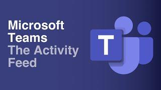The Activity Feed | Microsoft Teams