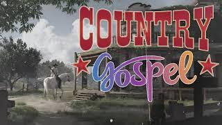 Country Gospel Songs - Top Classic Worship Country Songs Of All Time - Old Christian Country Songs