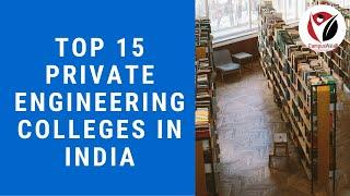 Top 15 Private Engineering colleges in India