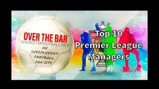OTB Podcast: Top 10 Premier League Managers of All-Time