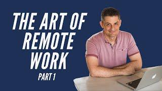 Top 10 Work from Home Productivity Tips [PART 1] | The Art of Remote Work Series