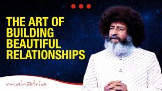 The Art of Building Beautiful Relationships | Mahatria's Funny Take On Relationships