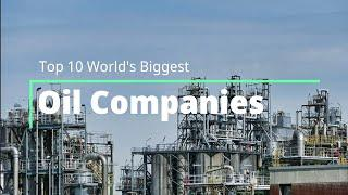Top 10 World's Biggest Oil Companies 2020