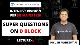 L2: Super Questions on D Block | Intensive Revision for jee mains 2020