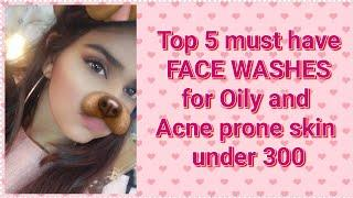 Top 5 must have FACE WASHES for OILY & ACNE PRONE skin | #facewashesforacneskin