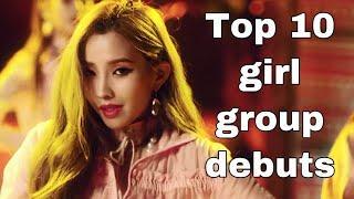Top 10 girl group debuts