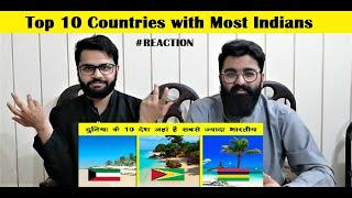 Top 10 Countries with Most Indians | World 10 Countries where Indian Live Most | PAKISTAN REACTIONS