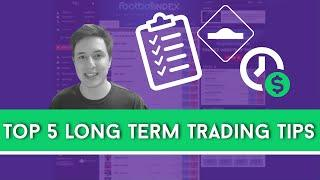 Top 5 Long term trading Tips for Football Index