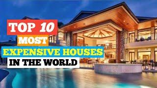 Top 10 Most Expensive Houses In The World | The Wisdom