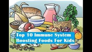 Top 10 Immune System Boosting Foods For Kids │Healthy Food Tips
