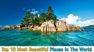 Top 10 Most Beautiful Places In The World | World Best Place | दुनिया की सबसे खूबसूरत जगह