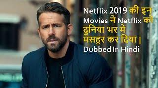 Top 10 Best Movies Of Netflix 2019 Dubbed In Hindi   Movies That Make Popular Netflix Worldwide