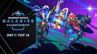 TFT Galaxies Championship - Top 16 (Lobby 2 Games 1 & 2 & 3)