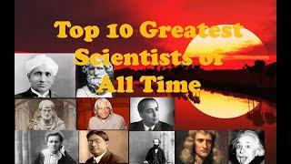 Top 10 Greatest Scientists of all Time