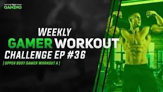 Upper Body Gamer Workout   Weekly Gamer Workout Challenge #36   6-Pack Gaming