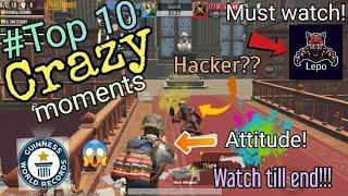 #Top 10 *crazy moments*  Pubg Mobile   Must watch   Watch till End!!!