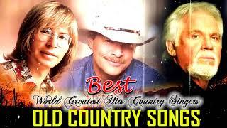 Best Old Country Songs Of All Time By World Greatest Country Singers - Best Old Country Songs Ever