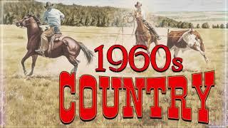 1960s Country Songs - Greatest Hits Classic Country Songs Of All Time - Best Old Country Songs Ever