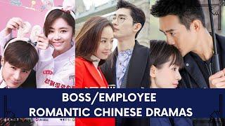 BOSS/EMPLOYEE RELATIONSHIP ROMANTIC CHINESE DRAMAS THAT WE SHOULD WATCH!
