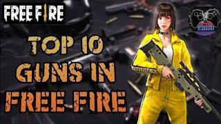 FREE FIRE top 10 guns of 2019 || top guns information
