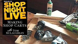 Making Shop Carts with Tom McLaughlin