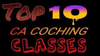 TOP 10 CA Coching classes