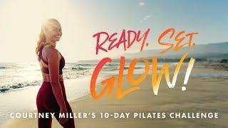 Ready, Set, Glow - Courtney Miller's 10-Day Pilates Challenge
