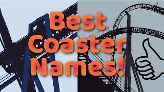 Top 10 Roller Coaster Names!