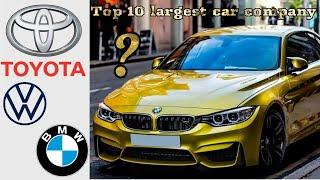 ||TOP 10 LARGEST CAR COMPANY IN THE WORLD||