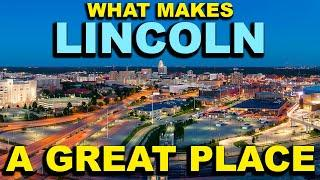 LINCOLN, NEBRASKA  Top 10 - What makes this a GREAT place!