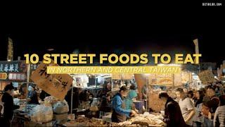 10 Street Foods to Eat in Northern and Central Taiwan