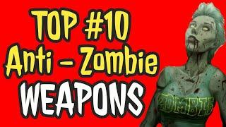 Top 10 Recommended Anti-Zombie Weapons for Civilians During A Zombie Apocalypse! | TOP 10 Defense