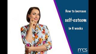 Increase your self-esteem in 6 weeks | Mech Coaching Services