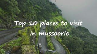 Mussoorie Tourism /Top 10 tourist place in Mussoorie /Famous place to visit.