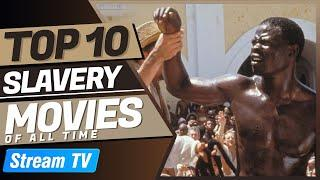 Top 10 Slavery Movies of All Time