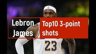 Lebron James from Lakers Top10 3-point shots