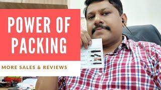 Power Of Packing. How a packing can get you more sales and review?