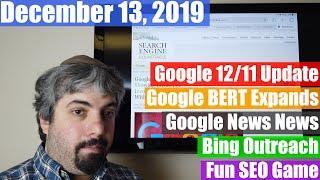 Google 12/11 Algorithm Update, BERT Expanded, Google News Changes & Bing
